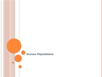 Fill in the blank notes to go with Human Populations Powerpoint