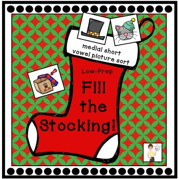Fill the Stocking! - Medial Short Vowel Sorts
