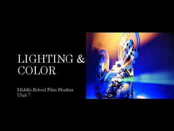 Film Studies - Lighting and Color (Middle School Edition)