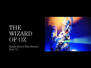 Film Studies - The Wizard of Oz (Middle School Edition)