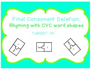 Final Consonant Deletion: Rhyming with CVC word shapes (Ta