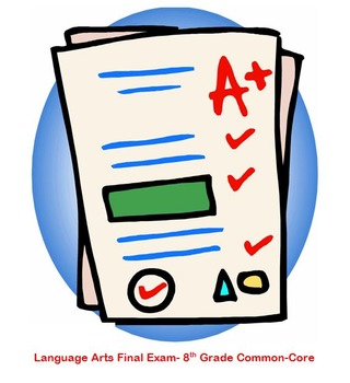 Pre Test OR Final Exam- 8th Grade Language Arts