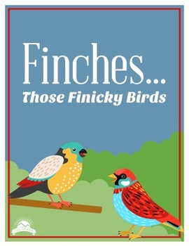 Finches...Those Finicky Birds - Lesson on Evolution {Editable}