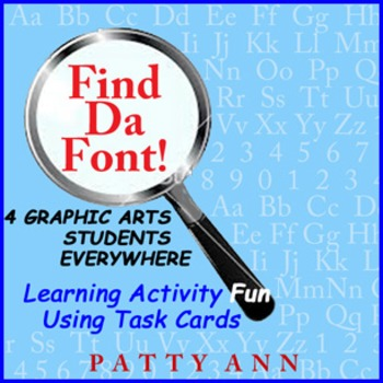 Graphic Arts Task Card Learning Activity > Identifying Fon