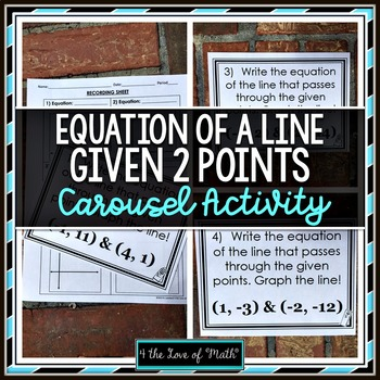 Find the Equation of a Line Given 2pts: Carousel Activity