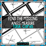 Find the Missing Angle Measure: 24 Task Cards