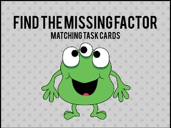 Find the Missing Factor Matching Task Cards
