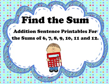 Find the Sum: Printables for Addition Sentences with the S