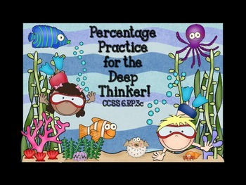 Percentage Practice for the Deep Thinker!  Task Cards for
