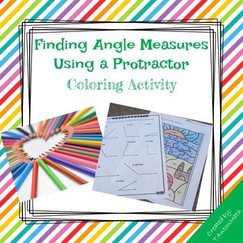 Finding Angle Measures Using a Protractor Coloring Actvity