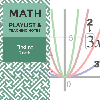 Finding Roots - Playlist and Teaching Notes