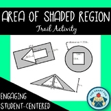 Finding the Area of a Shaded Region - Trail Activity