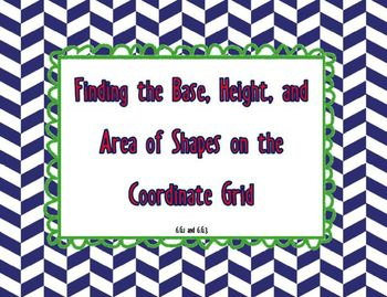 Finding the Base, Height, and Area of Shapes on the Coordi