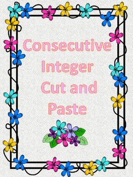 Finding the Consecutive Integers -Cut and Paste Activity