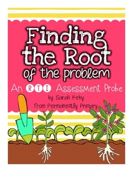 Finding the Root of the Problem: An RTI Assessment Probe
