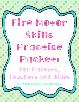 Fine Motor Skills Practice Packet:  For Teachers, Aides an