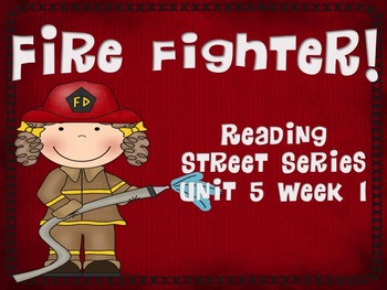 Fire Fighter {Reading Street Series Grade 2}