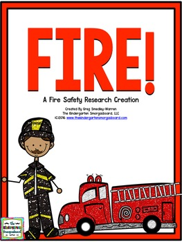Fire Safety!  Fire!  A Fire Safety Research Project!