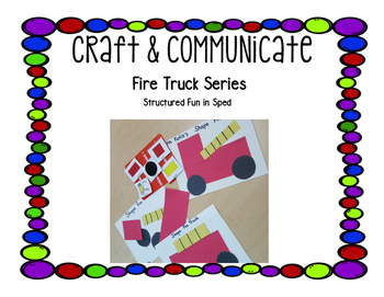 Fire Truck Edition Craft & Communicate Series