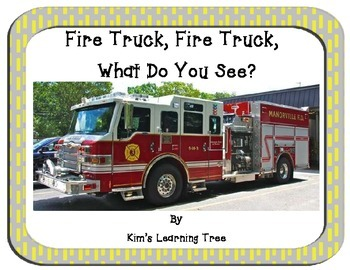 Fire Truck, Fire Truck...What do you see?