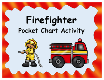 Fire Safety - Firefighter Pocket Chart Activity