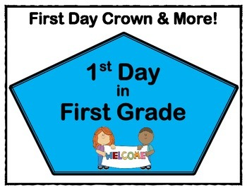 First Day - Crowns & More! - 1st grade