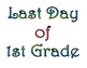 First Day of First Grade & Last Day of 1st Grade Printable