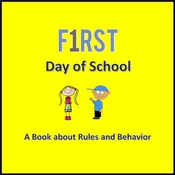 First Day of School - A Book about Rules and Behavior