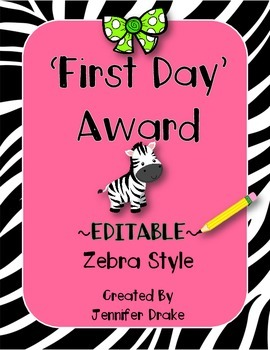 First Day of School Award  **EDITABLE**  Zebra Version