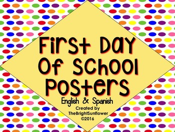 First Day of School Posters in English & Spanish