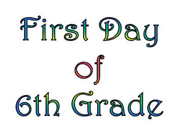 First Day of Sixth Grade & Last Day of 6th Grade Printable