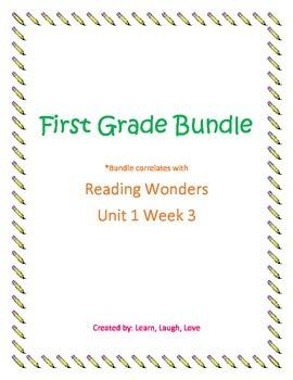 First Grade Bundle Reading Wonders Unit 1 Week 3