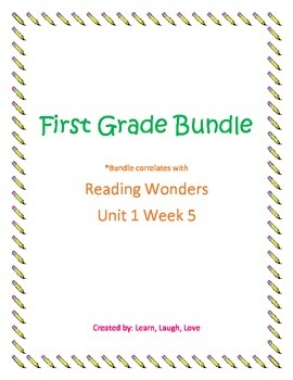 First Grade Bundle Reading Wonders Unit 1 Week 5