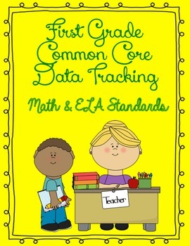 First Grade Common Core Data Tracking Tool (ELA & Math Standards)