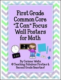"First Grade Common Core ""I Can"" Focus Wall Posters for Math"