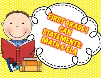 First Grade Common Core I Can STatements for Math and ELA-