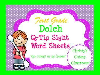 First Grade Dolch Q-Tip Word Sheets