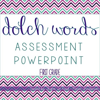 First Grade Dolch Sight Word Assessment PowerPoint