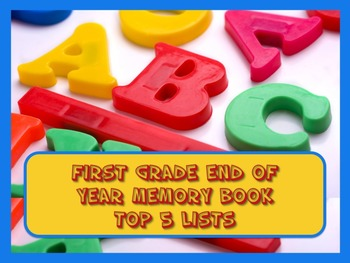First Grade End of Year Memory Book of Top 5 Lists - PRINT