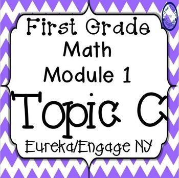 First Grade Engage NY (Eureka) Math Module 1 Topic C Bundle
