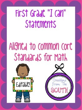 """First Grade """"I Can"""" Statements for Math EDITABLE"""