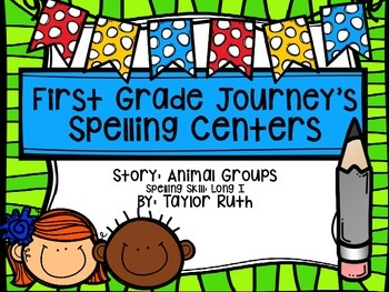 First Grade Journey's Spelling Centers & Activities (Anima