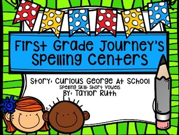First Grade Journey's Spelling Centers & Activities(Story: