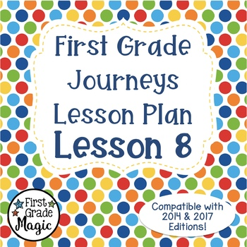 First Grade Journeys Lesson Plans {Lesson 8}