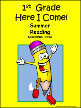 First Grade Here I Come! A Kinder Reading Summer Review