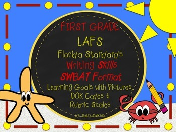 First Grade LAFS WRITING Learning Goals in SWBAT (Student