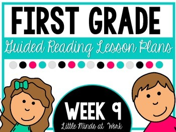 First Grade Step by Step Guided Reading Plans: Week 9
