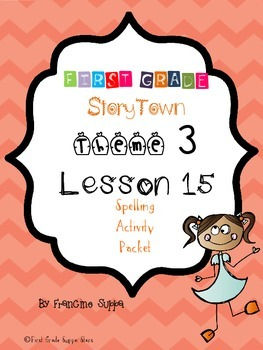 First Grade StoryTown Theme 3 Lesson 15 Spelling Activity Packet