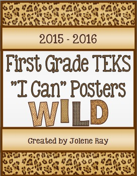 "First Grade TEKS ""I Can"" Poster Bundle: Wild Animal Print Theme"