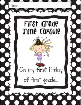 First Grade Time Capsule Back to School End of School Activity